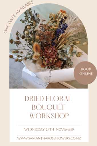 Dried Floral Bouquet Workshop : Wednesday 24th November